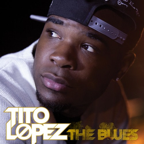 Tito Lopez - The Blues (Explicit)