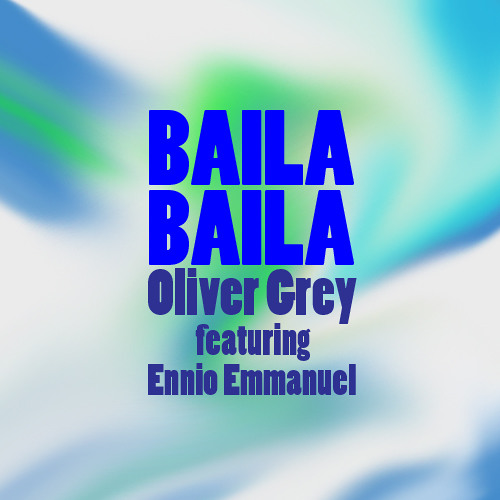 BAILA BAILA RemiX - ft. Oliver Grey