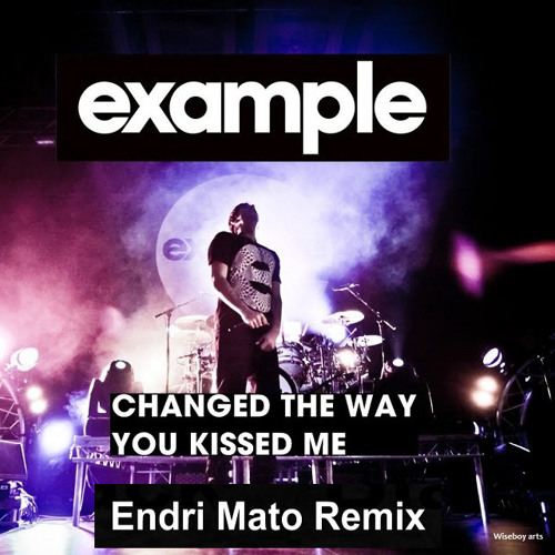 Example - Changed The Way You Kiss Me (Endri Mato Remix)
