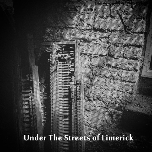 Under The Streets of Limerick