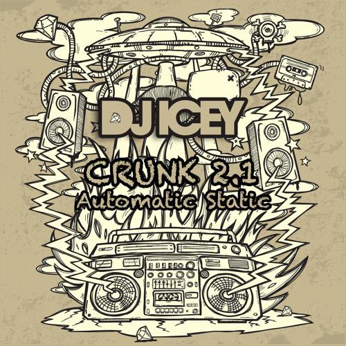 DJ Icey- Crunk 2.1 Mixtape