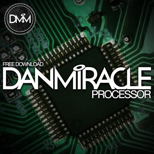 Dan Miracle - Processor - FREE DOWNLOAD