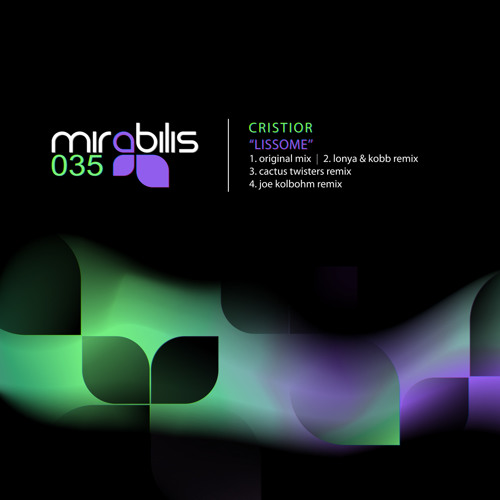 MIRABILIS 035: Cristior 'Lissome' (Lonya & Kobb Remix) LO Q CLIP