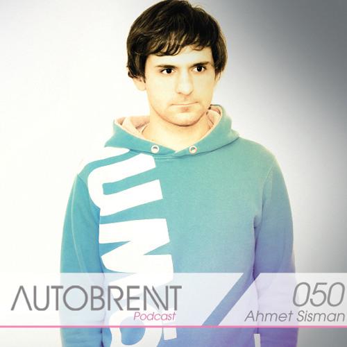 Autobrennt Podcast 050 - Ahmet Sisman