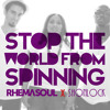 Stop The World ft. Shonlock