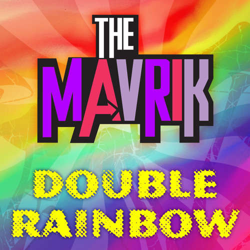 DoubleRainbow (ShortIntro) The Mavrik Free Download!!