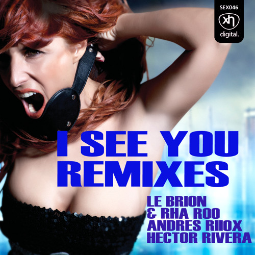 SEX046: MONICA X - I See You (Le Brion & Rha Roo Remix)