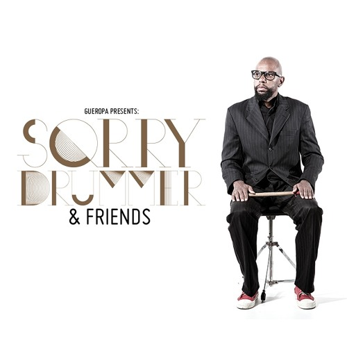 Sorry Drummer & Friends Preview