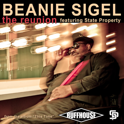 "Beanie Sigel ""The Reunion"" Feat. State Property"