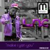 LNC - Make I Yan U mp3 version