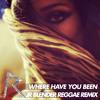 Rihanna - Where Have You Been (Jr Blender Reggae Remix)