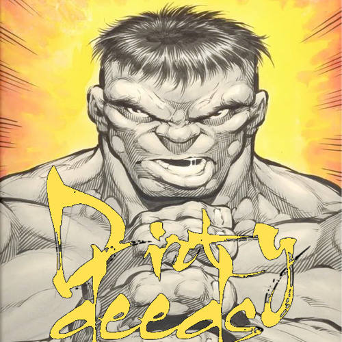 David Heartbreak - The Incredible Hulk (Dirty Deeds Gray Hulk Remix) FREE DOWNLOAD!