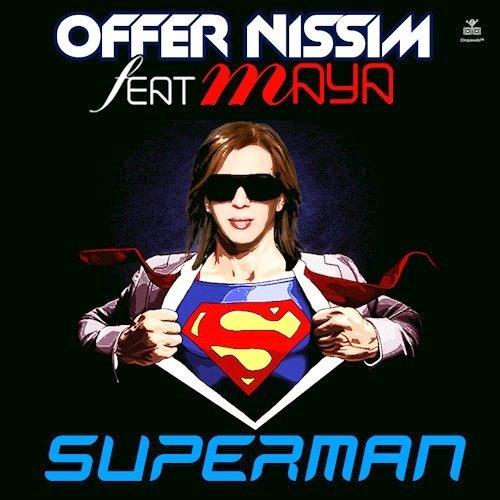 Offer Nissim Feat. Maya - Superman (Reconstruction Mix)