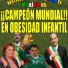 GRACIAS PRIAN MÉXICO CAMPEON MUNDIAL EN OBESIDAD INFANTIL