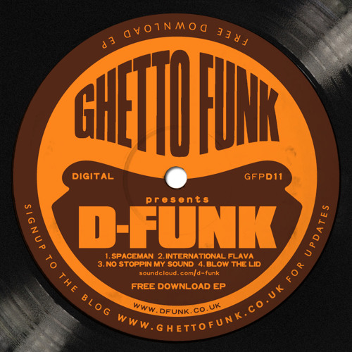 D-Funk > Ghetto Funk EP [GFDP011] ***FREE DOWNLOAD x4***