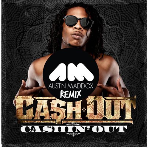 Cash Out - Cashin' Out (Austin Maddox Remix) FREE DL