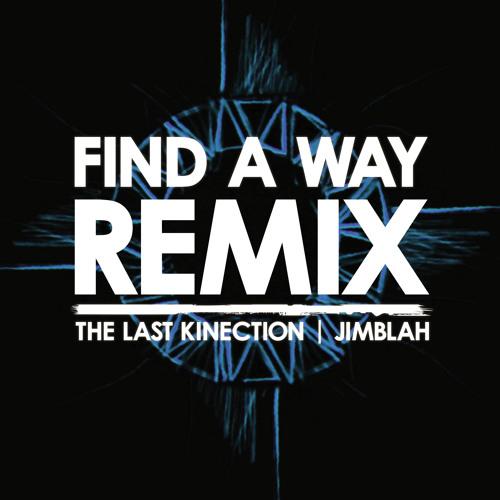 Find A Way Remix (feat. Jimblah)