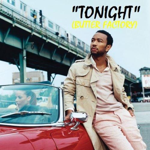 John Legend - Tonight (Buttery Legends Edit) Butter Factory-Julz Winfield