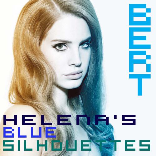 Helena's Blue Silhouettes (Avicii vs Lana Del Rey vs Foster the People vs The Disco Fries)