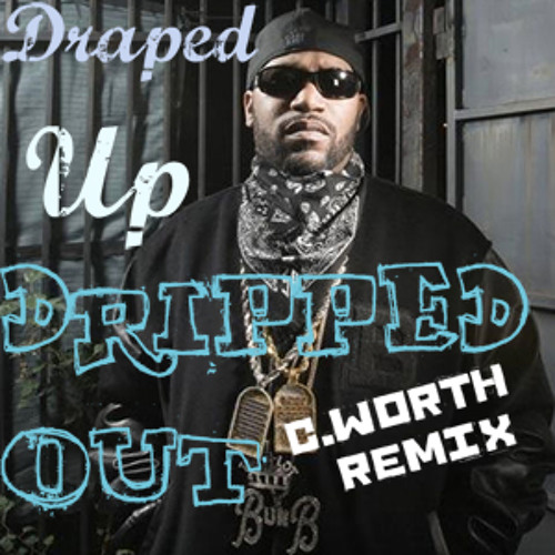 Bun B - Draped Up (Feat. Lil' Keke) - C.worth Draped til The End Remix
