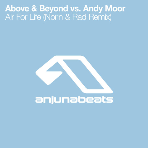 Above & Beyond vs. Andy Moor - Air For Life (Norin & Rad Remix)