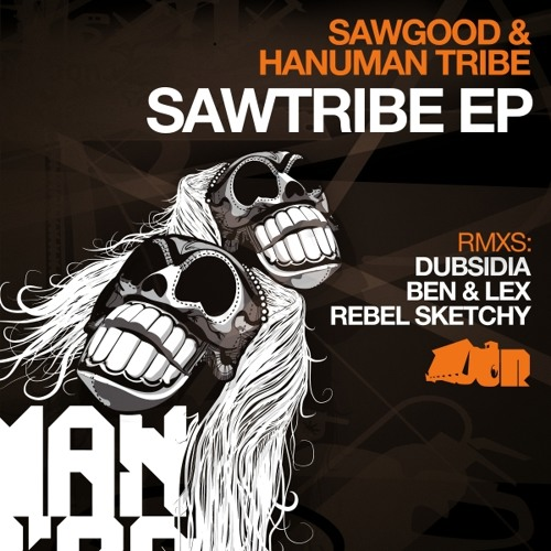 SAWGOOD & HANUMAN TRIBE - 'Sawtribe' (HANUMAN TRIBE dub)