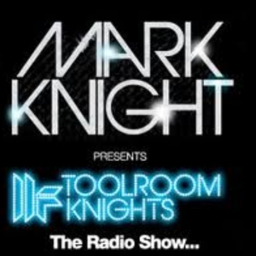 TOOLROOM KNIGHTS RADIO DJ MIX, JULY 2012