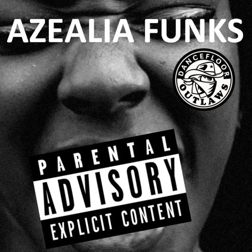 Dancefloor Outlaws - Azealia Funks