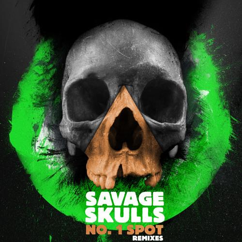 Savage Skulls - No. 1 Spot (Peo De Pitte Remix)