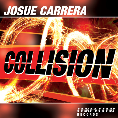Josue Carrera - Collision (Original Mix)
