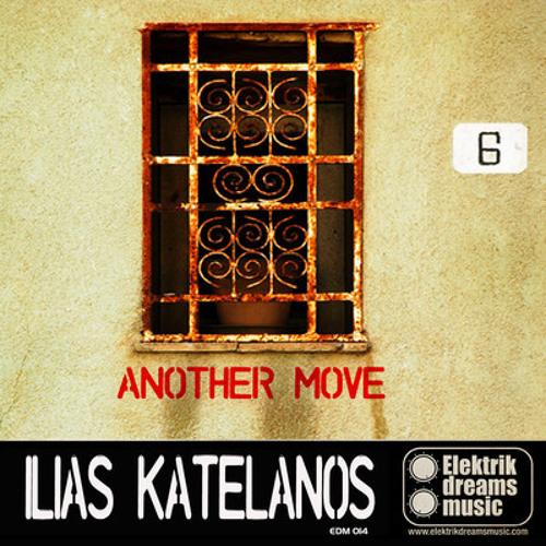 Ilias Katelanos - Another Move [Out Now on Beatport!!!] www.elektrikdreamsmusic.com