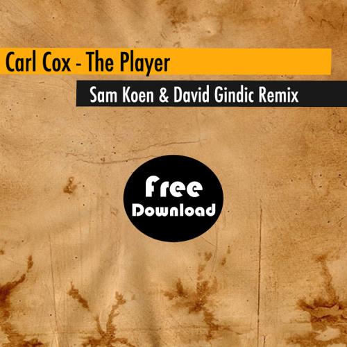 Carl Cox - The Player (Sam Koen & David Gindic Remix)