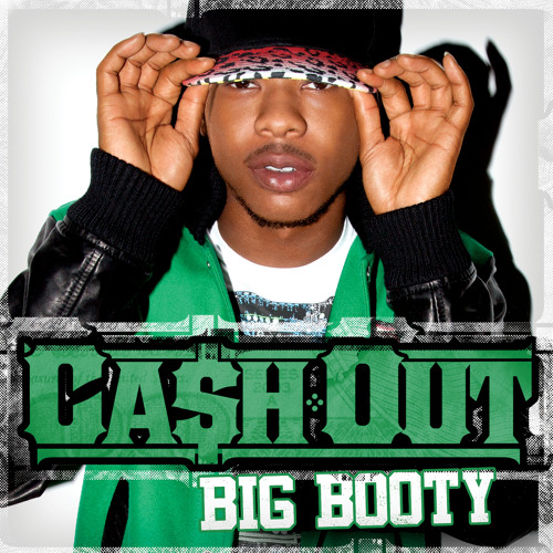 "Ca$h Out- ""Big Booty"" (Explicit)"