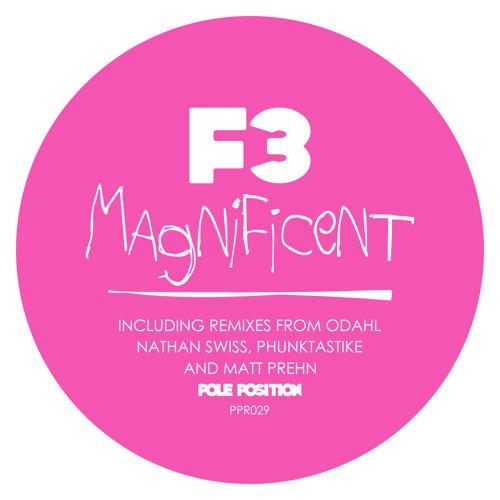 """F3 - """"Magnificent"""" (Phunktastike Remix)"""