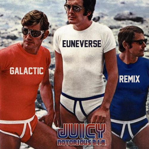 Juicy (Galactic Euneverse Remix)