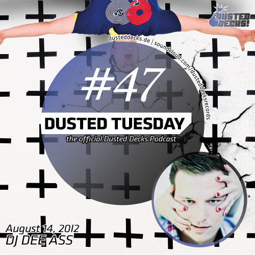 Dusted Tuesday #47 - DJ Dee Ass (August 14, 2012)
