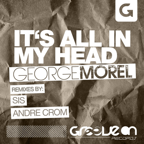 George Morel - It's All In My Head