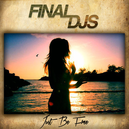 Final DJs - Just Be Free