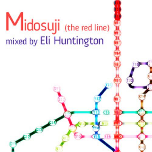 Midosuji (The Red Line) mixed by eli Huntington