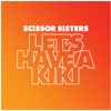 Scissor Sisters - Let's Have A Kiki (Danny Verde Official Remix) - preview