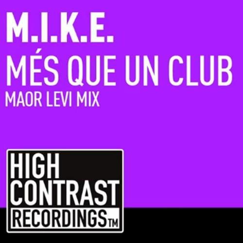 M.I.K.E. - Mes Que Un Club (Maor Levi Remix) [High Contrast] OUT NOW ON BEATPORT