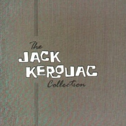 Jack Kerouac - Readings From On The Road & Visions Of Cody