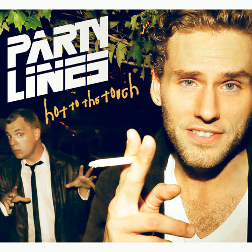 Party Lines - Hot to the Touch