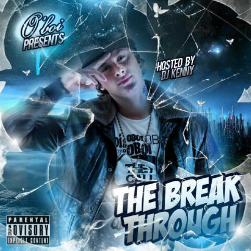 Oboi - The Break Through (ft. Ashley David) (Prod By Ruthless Beats)