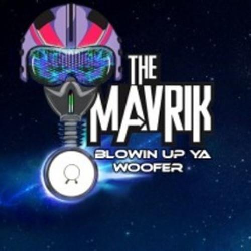 The Mavrik - Blowing Up Ya Woofer (Original Mix)