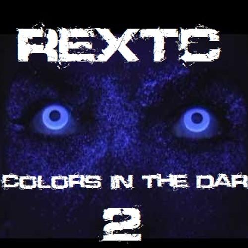 REXTC - Colors In The Dark 2