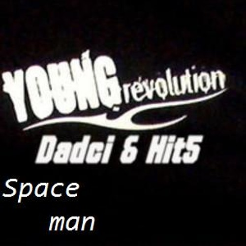 Dadci & Hits - Young Revolution ( Space Man Remix )