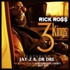 rick ross   3 kings ft  dr  dre jay z
