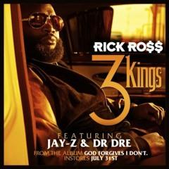"""Rick Ross - """"3 Kings"""" (Ft. Dr. Dre & Jay Z)"""