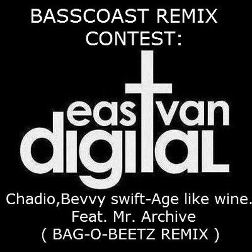 Chadio, Bevvy swift- Age Like Wine Feat.Mr. Archive ( Bag-o-Beetz remix ) now downlodable!